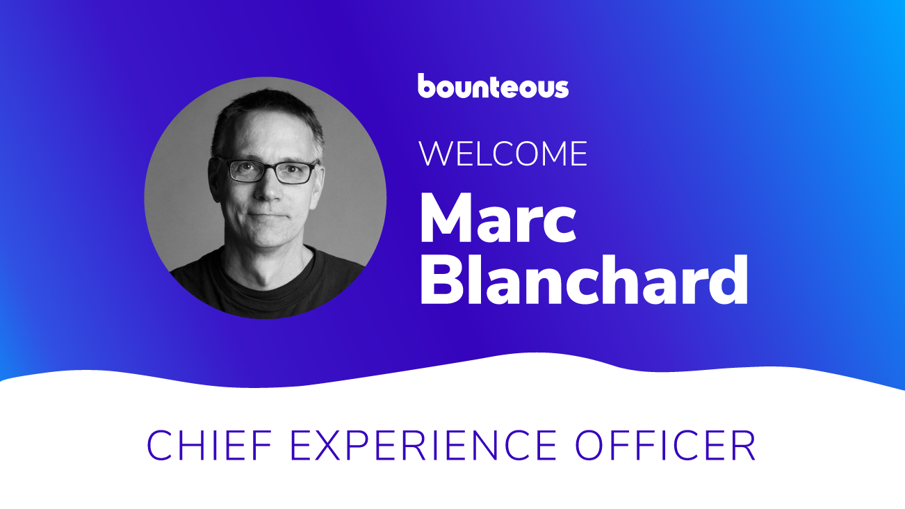Bounteous Bolsters Executive Team; Taps Marc Blanchard as Chief Experience Officer blog image