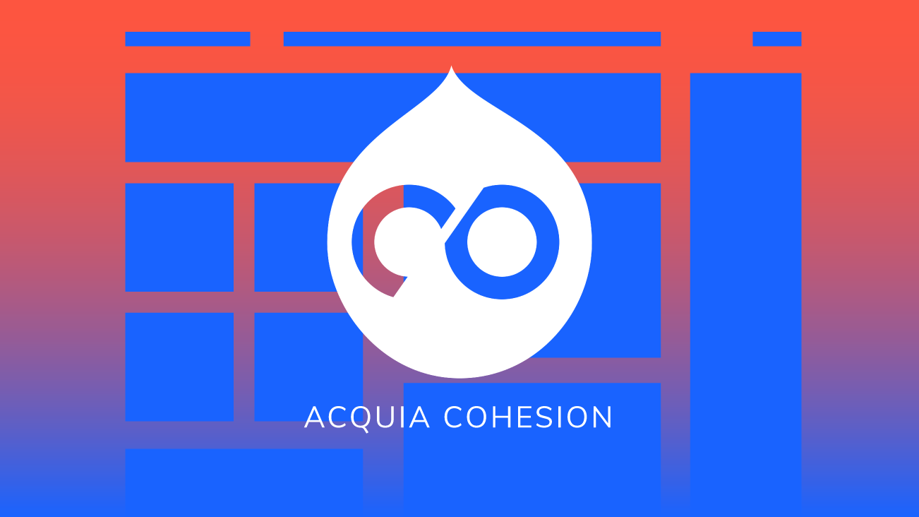 A Closer Look at Acquia's Cohesion blog image