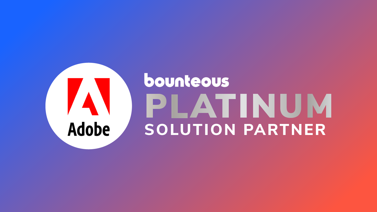 Bounteous Achieves Adobe Regional Platinum Partnership After Earning Fourth Specialization blog image