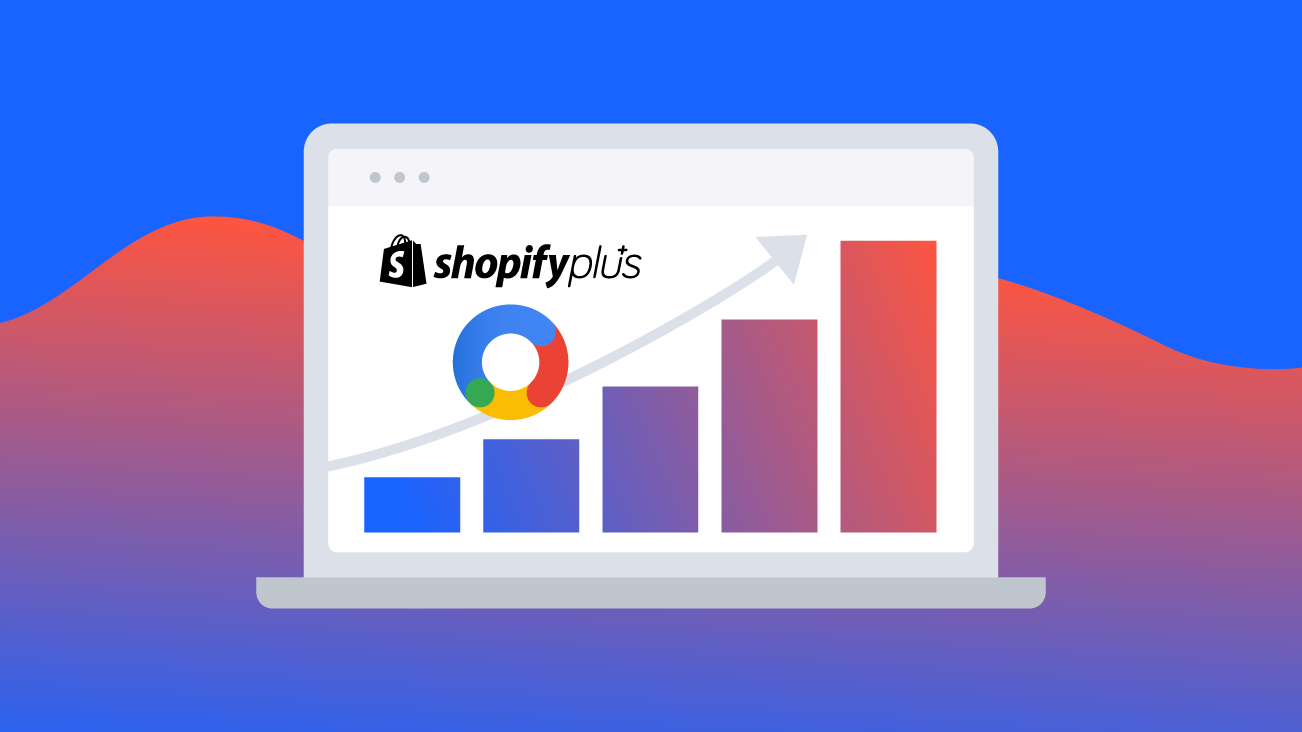 Building Scaled eCommerce that Drives Results with Shopify Plus & Google Marketing Platform