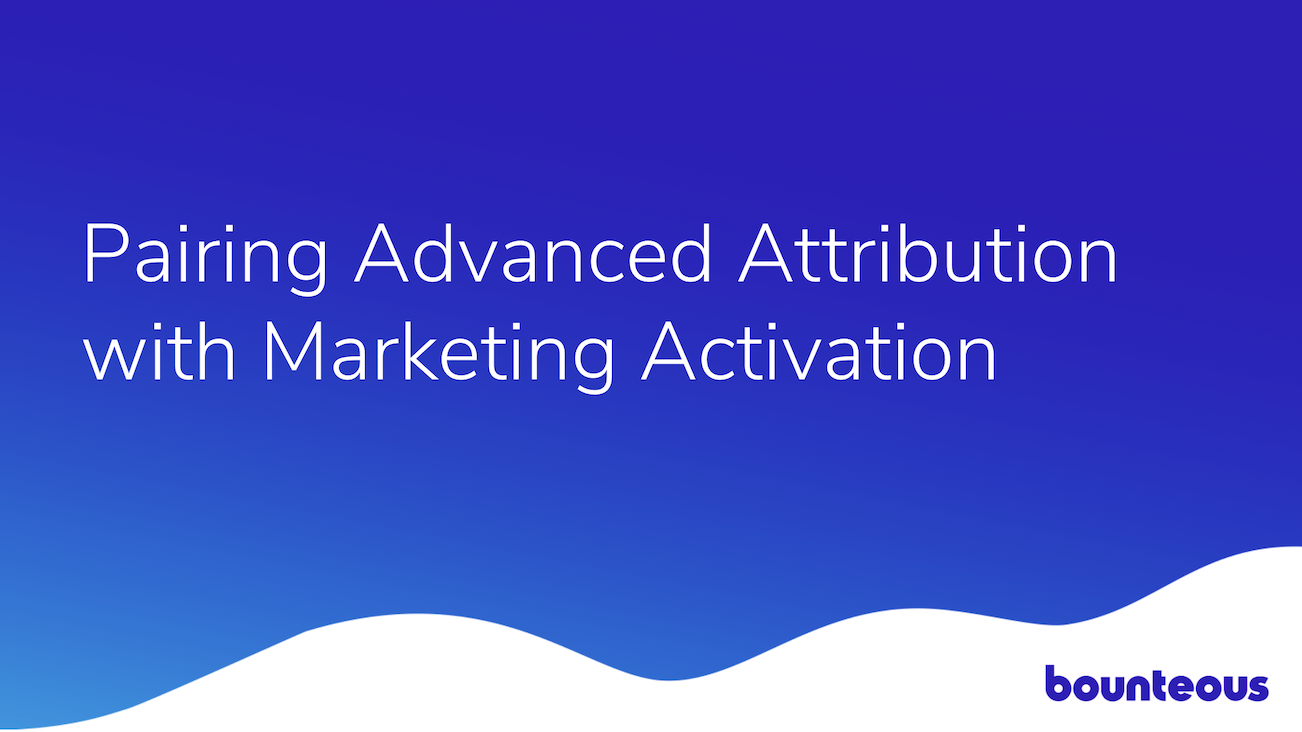Pairing Advanced Attribution with Marketing Activation webinar image