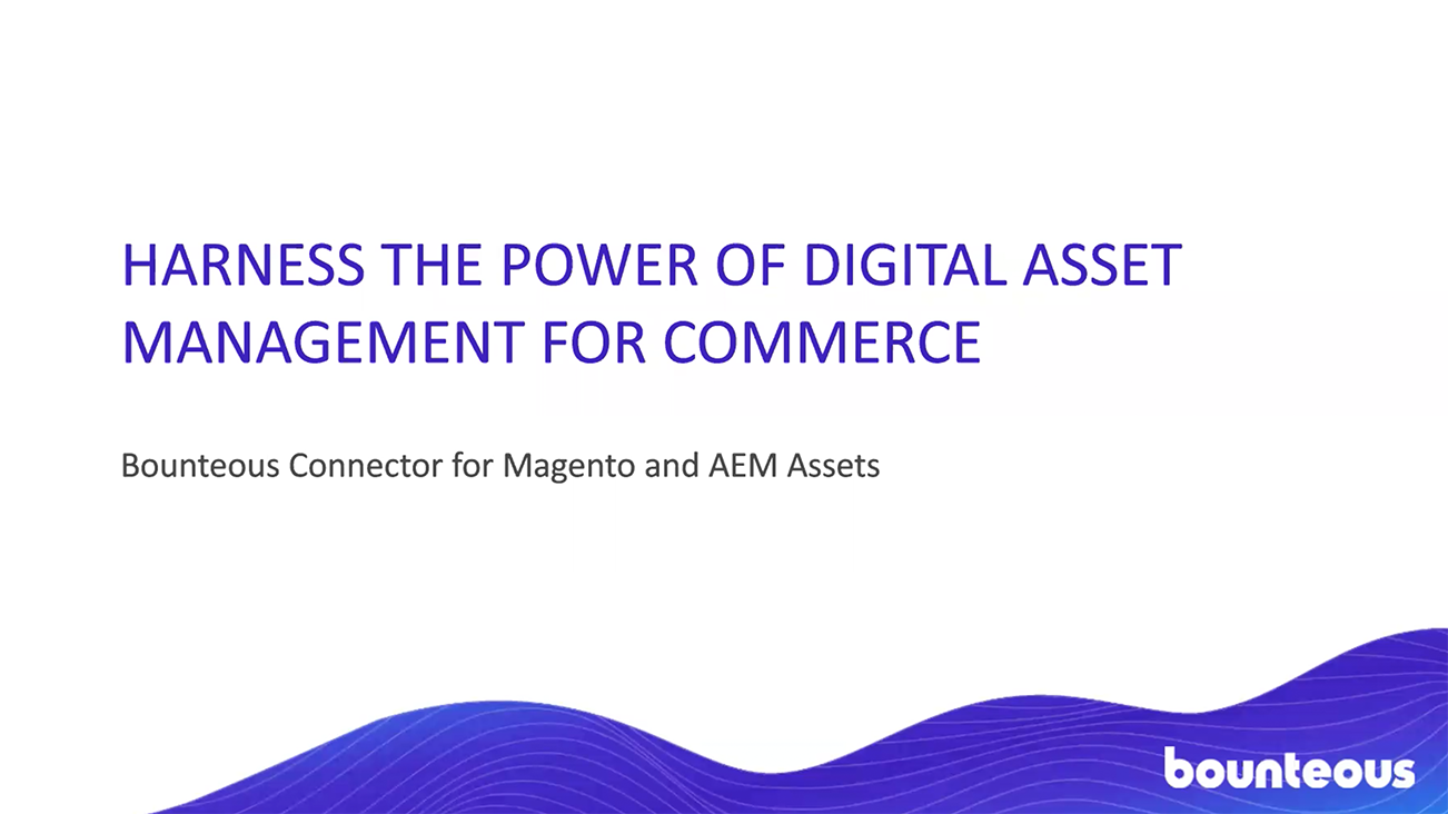 Blog image for Harness the Power of Digital Asset Management for Commerce: A Connected Magento Commerce and AEM Assets Solution