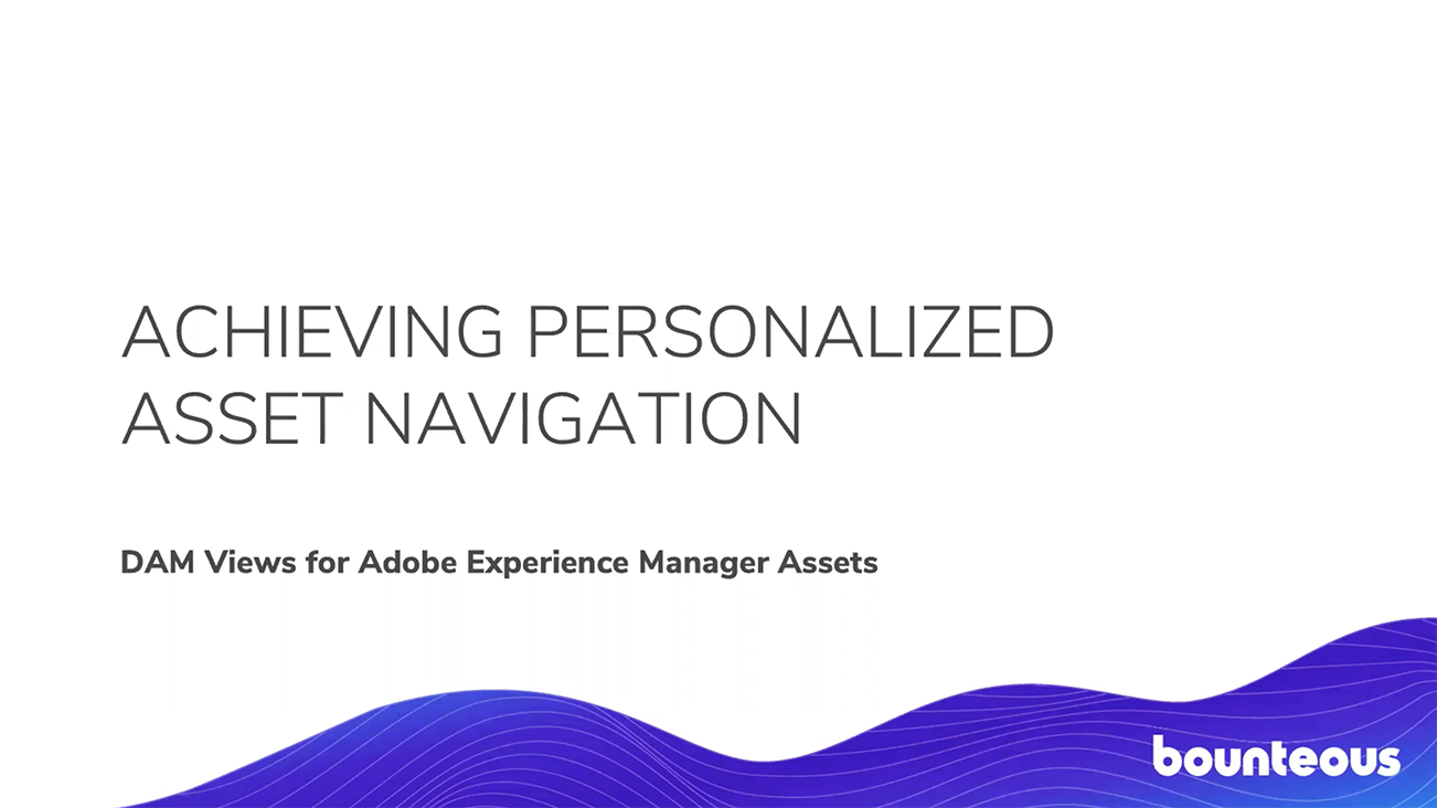 Blog Image for Achieving Personalized Asset Navigation with DAM Views For Adobe Experience Manager Assets