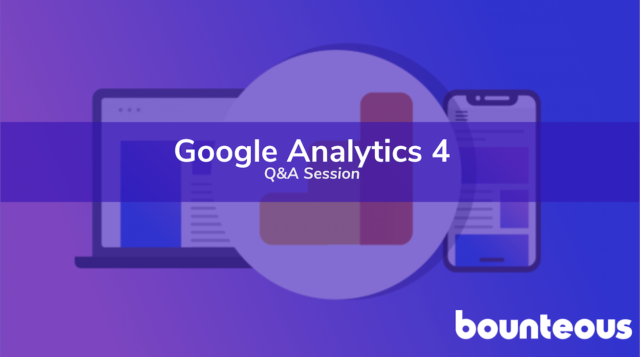 Webinar Image for Google Analytics 4 Properties Q&A Session