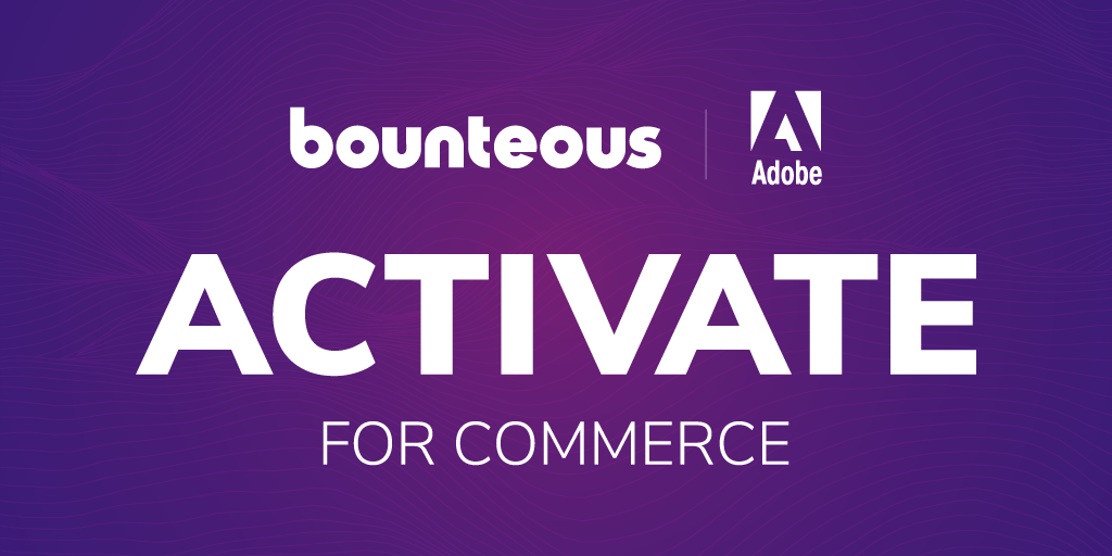 Press Release Image for Bounteous Extends Activate Functionality To Include Commerce For Quick, Modern, and Efficient Digital Experiences
