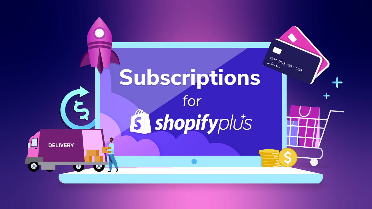 Blog Image Taking Advantage of Subscriptions with Shopify Plus