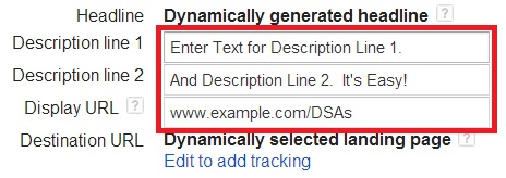 Enter description Lines 1 & 2 to create your Dynamic Search Ad