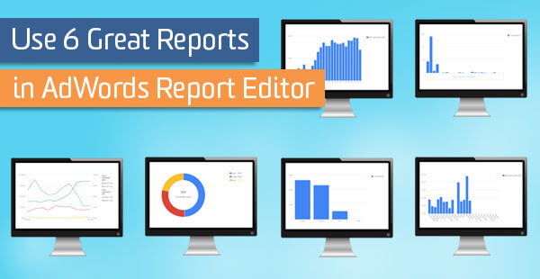 blog-6-reports-adwords-editor