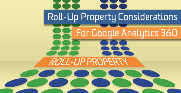 Roll-Up Property for Google Analytics 360