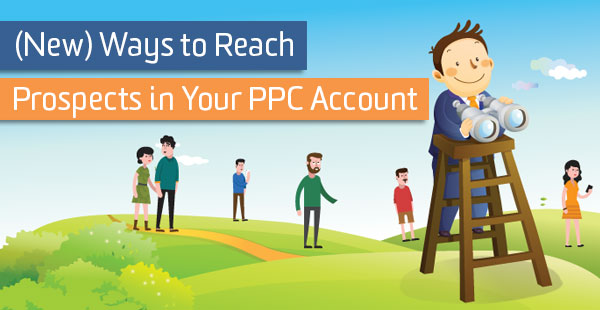 new-ways-to-reach-prospects-in-ppc