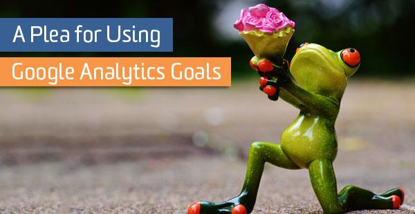 blog-plea-use-ga-goals