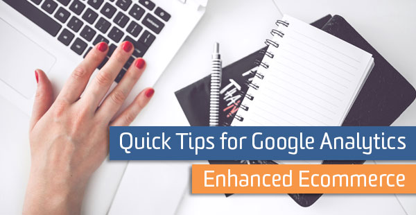 blog-quick-tips-enhanced-ecommerce