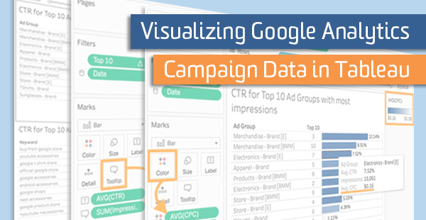 Visualizing Google Analytics Campaign Data in Tableau