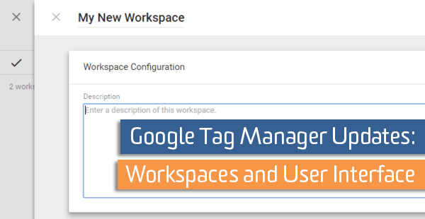 Google Tag Manager Workspaces Announced