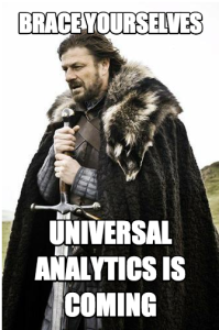 Brace Yourselves: Universal Analytics is Coming