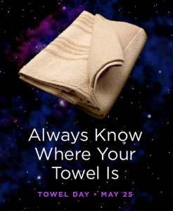 May 25 is Towel Day