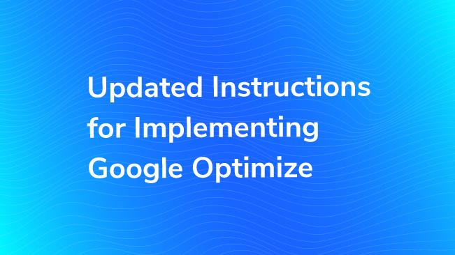 Updated Instructions for Implementing Google Optimize