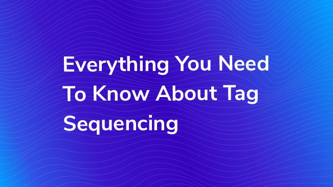 Everything You Need To Know About Tag Sequencing in GTM