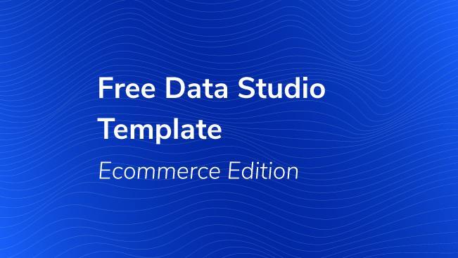 free data studio template ecommerce edition bounteous